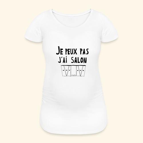 Je peux pas j'ai salon - T-shirt de grossesse Femme