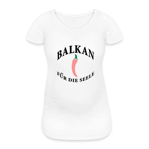 balkan für die seele - Frauen Schwangerschafts-T-Shirt