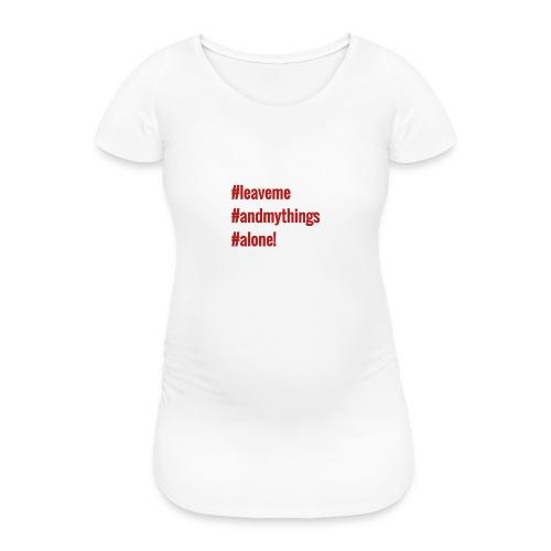 leave - Naisten äitiys-t-paita