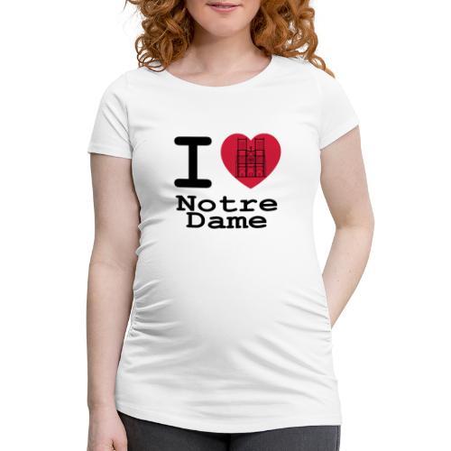 I love Notre Dame - Vrouwen zwangerschap-T-shirt