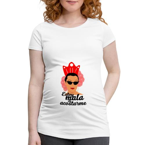 ESTOY MALA DE ACOSTARME - Camiseta premamá