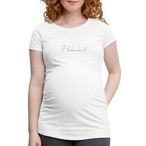 Liebe im Bauch - blau - Frauen Schwangerschafts-T-Shirt