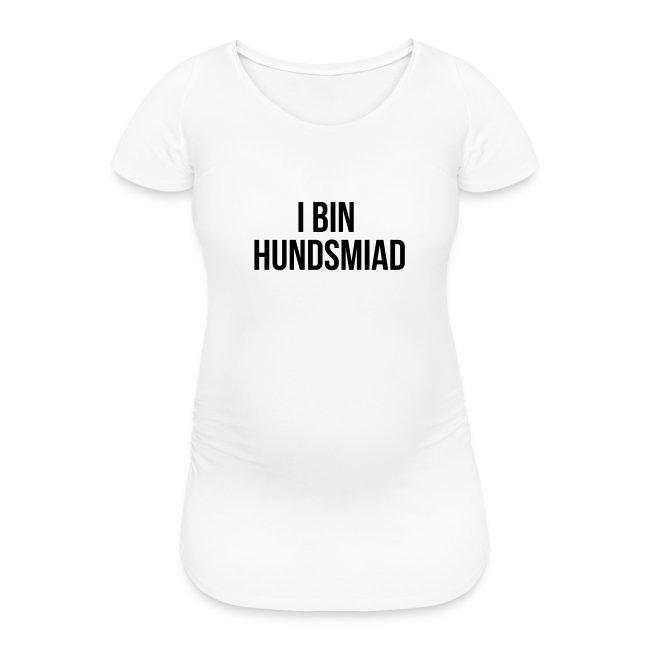 Vorschau: I bin hundsmiad - Frauen Schwangerschafts-T-Shirt