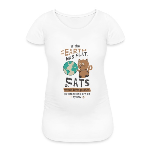 IF THE EARTH WAS FLAT - T-skjorte for gravide kvinner