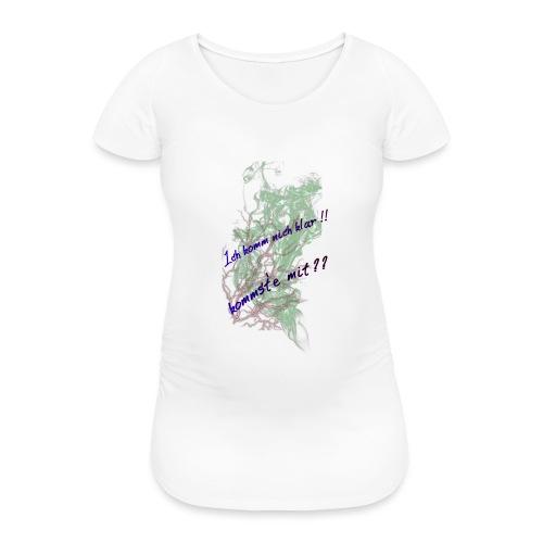 komm klar - Frauen Schwangerschafts-T-Shirt