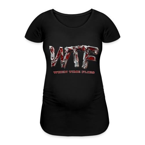 WTF (when time flies) - Women's Pregnancy T-Shirt