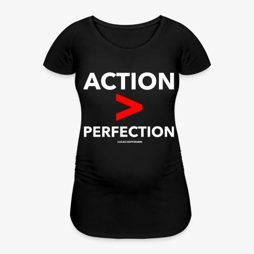 ACTION > PERFECTION - Frauen Schwangerschafts-T-Shirt