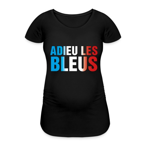 Adieu les bleus - Frauen Schwangerschafts-T-Shirt