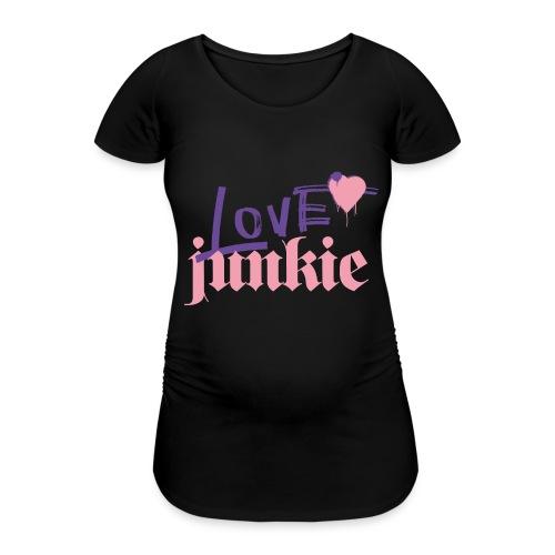 LOVE junkie - Frauen Schwangerschafts-T-Shirt
