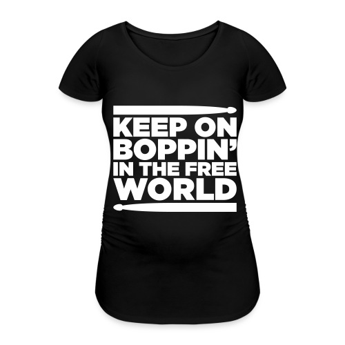 Keep on Boppin' - Women's Pregnancy T-Shirt