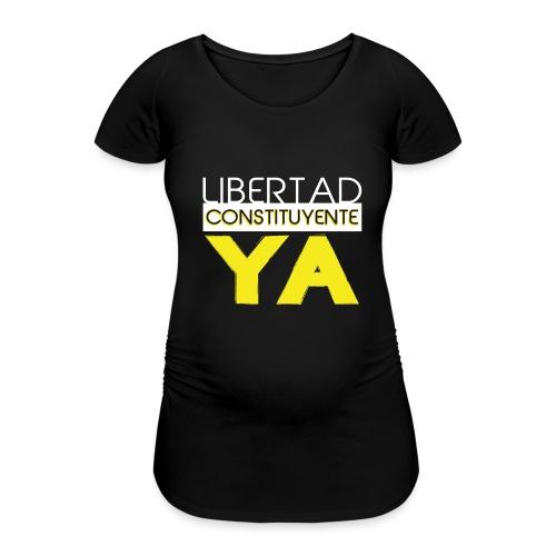 Libertad Consituyente ¡YA! - Camiseta premamá