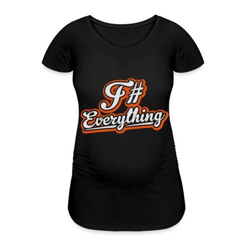 F# Everything - Women's Pregnancy T-Shirt