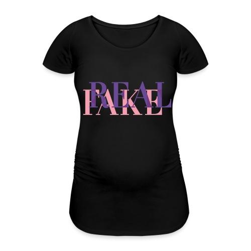 REAL or FAKE? - Frauen Schwangerschafts-T-Shirt