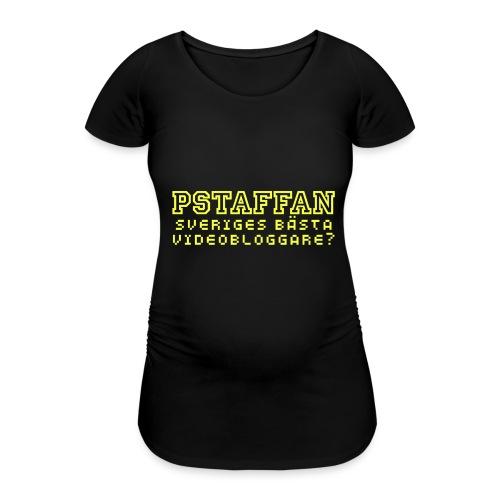 Pstaffan bästa vloggare - Gravid-T-shirt dam