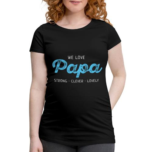 Papa Shirt Liebe Vater Geschenk Love Vatertag - Frauen Schwangerschafts-T-Shirt