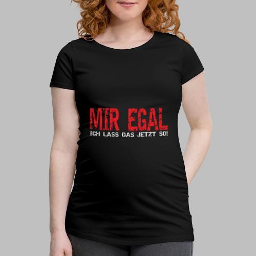 Heimwerker Hobbybastler Handwerker Mir Egal - Frauen Schwangerschafts-T-Shirt