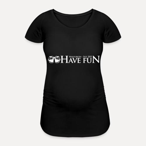 Logo Have Fun Malfurion - Frauen Schwangerschafts-T-Shirt