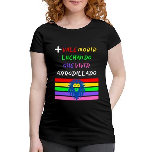 Mas Vale Morir Luchando - Camiseta premamá