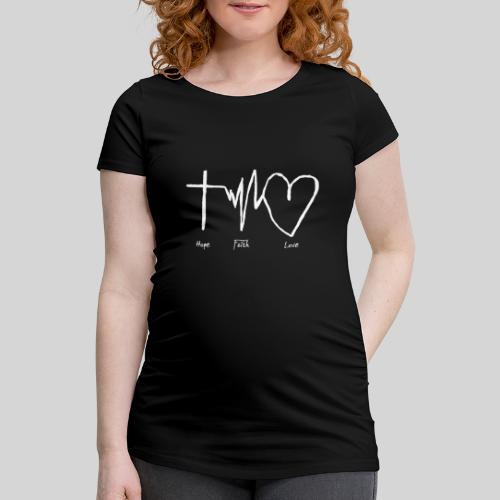 Hoffnung Glaube Liebe - hope faith love - Frauen Schwangerschafts-T-Shirt