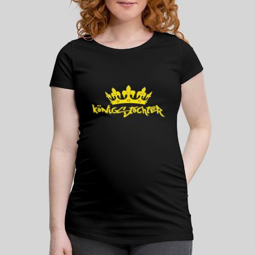 Königstochter m. Krone über der stylischen Schrift - Frauen Schwangerschafts-T-Shirt