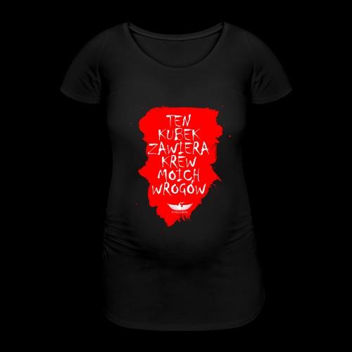 Krwisty kubek - Koszulka ciążowa