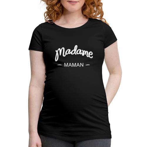 Madame maman - T-shirt de grossesse Femme