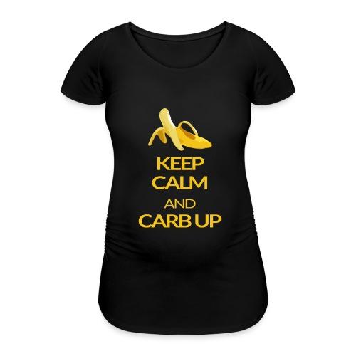 KEEP CALM and CARB UP - Frauen Schwangerschafts-T-Shirt