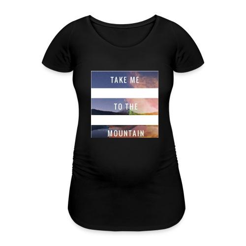 Take me to the mountain - Camiseta premamá