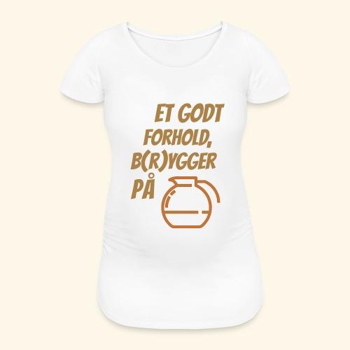 Et godt forhold, b(r)ygger på... - Vente-T-shirt