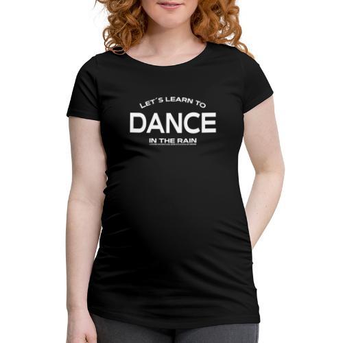 Let's learn to dance - Women's Pregnancy T-Shirt