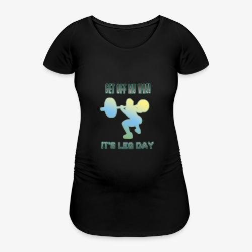 It's Leg Day Women - T-shirt de grossesse Femme