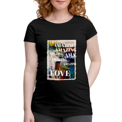 Amazing Love - Gravid-T-shirt dam