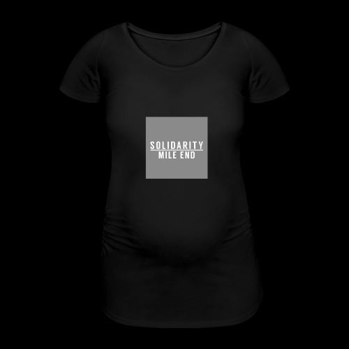 MILE END - Women's Pregnancy T-Shirt