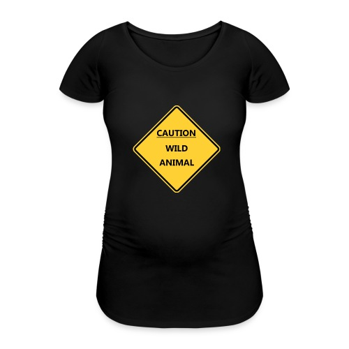 Caution Wild Animal - T-shirt de grossesse Femme