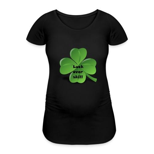 Luck over skill - T-skjorte for gravide kvinner