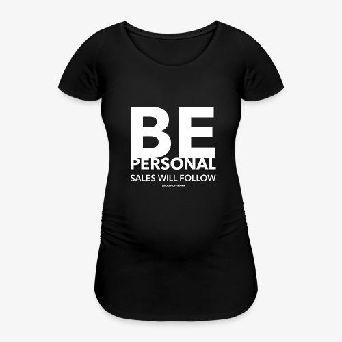 BE PERSONAL - Frauen Schwangerschafts-T-Shirt