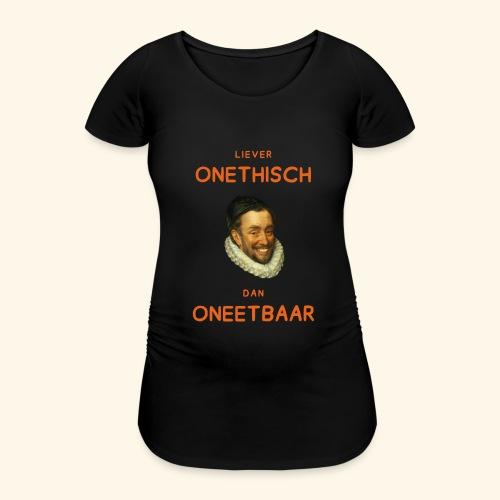Liever onethisch dan oneetbaar - Vrouwen zwangerschap-T-shirt