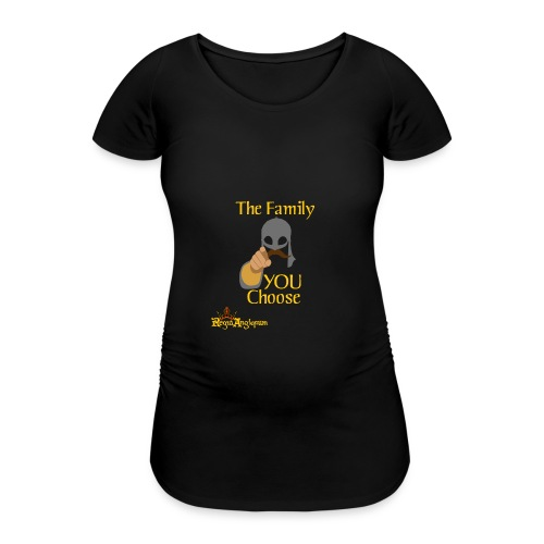 The Family You Choose - Women's Pregnancy T-Shirt