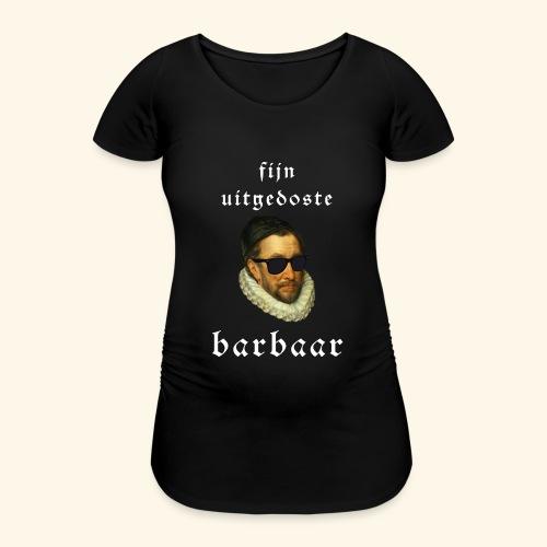 Fijn Uitgedoste Barbaar - Vrouwen zwangerschap-T-shirt