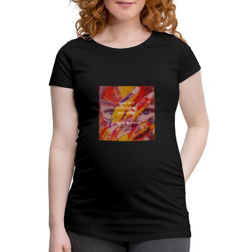 Geh selbst - Frauen Schwangerschafts-T-Shirt