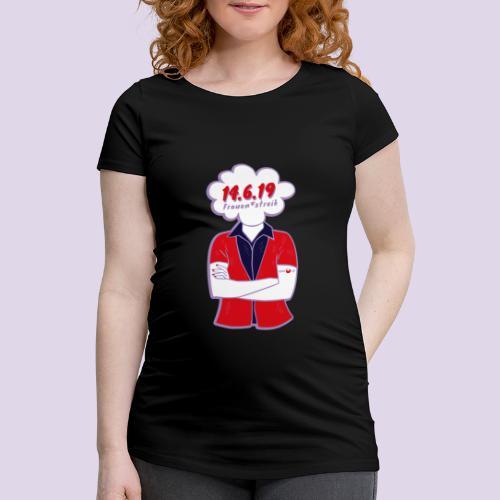 Frauenstreik - Frauen Schwangerschafts-T-Shirt