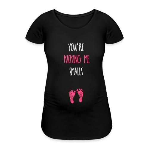 You re kicking me smalls Schwangerschaft shirt - Frauen Schwangerschafts-T-Shirt