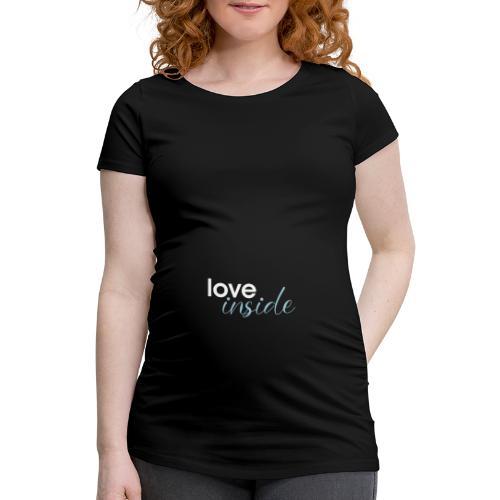 love inside 01 - Frauen Schwangerschafts-T-Shirt