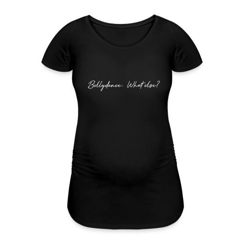 Bellydance What Else? White - T-shirt de grossesse Femme