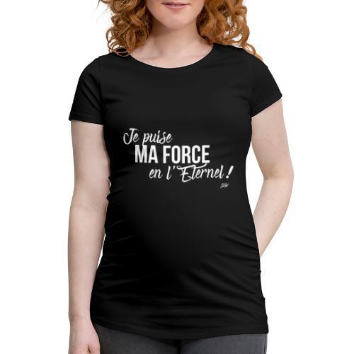 Je puise ma force en l'Eternel - T-shirt de grossesse Femme