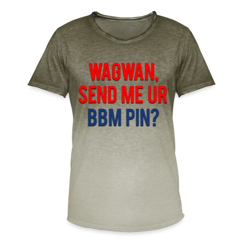 Wagwan Send BBM Clean - Men's T-Shirt with colour gradients