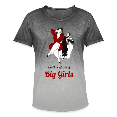 'DO NOT BE AFRAID OR BIG GIRLS' ' - Men's T-Shirt with colour gradients