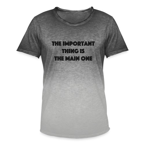 the important thing is the main one - T-shirt dégradé Homme
