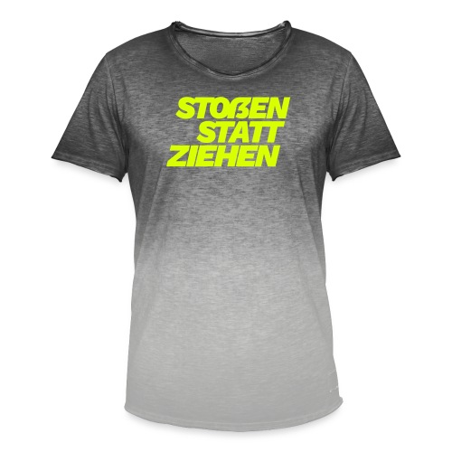 stossen statt ziehen - Men's T-Shirt with colour gradients