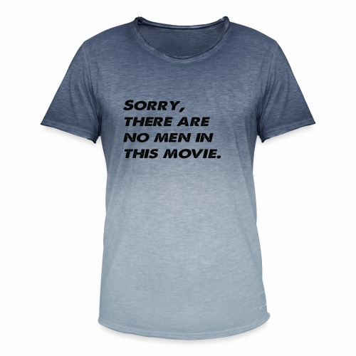 Sorry, there are no men in this movie. - Men's T-Shirt with colour gradients